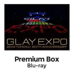GLAY EXPO 2014 TOHOKU 20th Anniversary 〜Premium Box〜