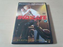 高橋直純DVD「A'LIVE 2004「INDICATE」at SHiBUYA-AX」渋谷AX●