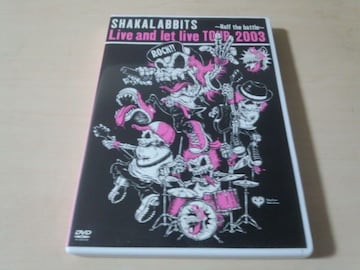 シャカラビッツDVD「Live and let live TOUR 2003」SHAKALABBITS