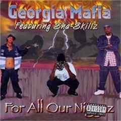 Georgia Mafia/For All Our Niggaz/G-Rap/G-Funk/G-LUV