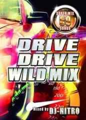 ◆爆走ドライブ50曲MIX◆DJ NITRO /DRIVE DRIVE WILD MIX◆