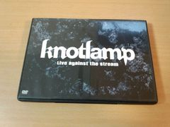 knotlamp DVD「Live against the stream」ノットランプ●
