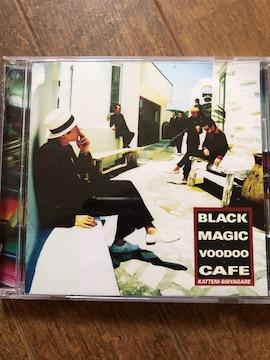 勝手にしやがれ BLACK MAGIC VOODOO CAFE