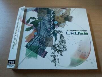 Administrator CD「CROSSクロス」アドミニストレーター初回盤●