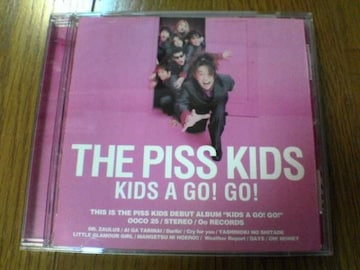 ピスキッズCD KIDS A GO! GO!THE PISS KIDS